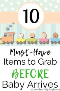 10 baby necessities to have before baby arrives