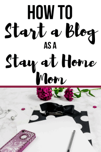 how to start a blog as a stay at home mom pinterest pin