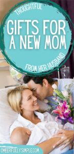 gifts for a new mom from her husband pinterest pin