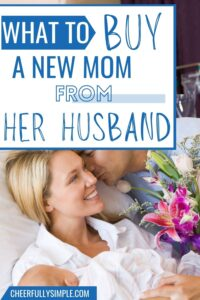 what to get a new mom from her husband pinterest pin